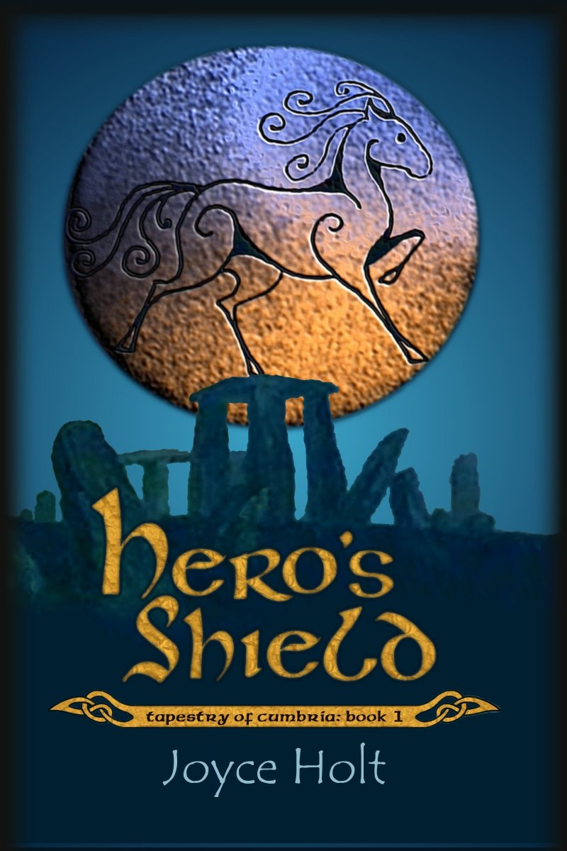 Hero's Shield: book 1 in the Tapestry of Cumbria ~