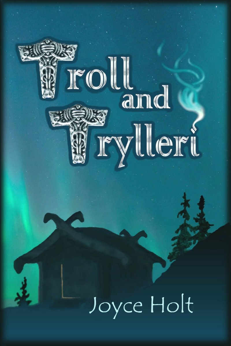 Troll and Trylleri, a historical-fantasy novel