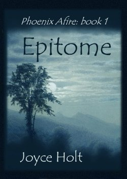 Epitome: book 1 in Phoenix Afire